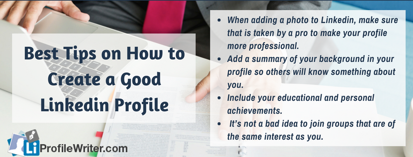 tips on how to create a good linkedin profile