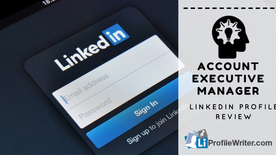 account executive manager linkedin profile review