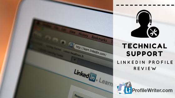 technical support linkedin profile review