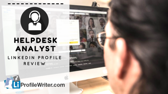 helpdesk analyst best linkedin profile