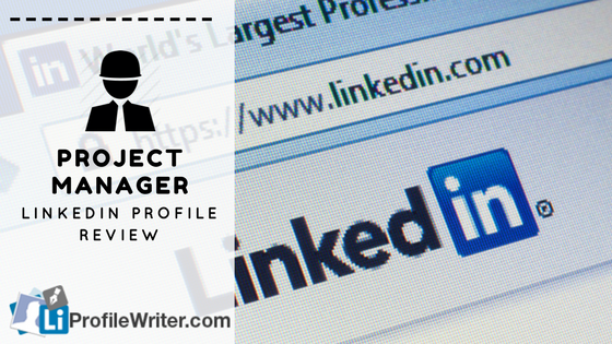 project manager linkedin profile review