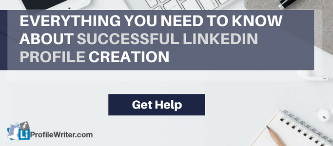help creating a great linkedin profile